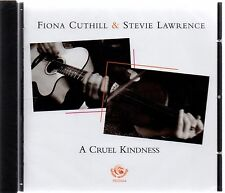 Fiona Cuthill & Stevie Lawrence - A Cruel Kindness (brand new CD 2011)