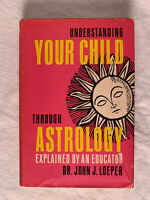 """Understanding your Child through Astrology"" by Loeper, John J....  HC, RARE"
