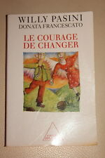 Le courage de changer par Willy Pasini et Donata Francescato . Ed Odile Jacob
