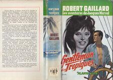 C1 Robert GAILLARD Jacques Mervel GENTLEMAN DES TROPIQUES Jaquette GOURDON