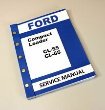 FORD CL55 CL65 COMPACT LOADER SKID STEER SERVICE REPAIR SHOP MANUAL TECHNICAL