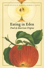 Eating in Eden: Food and American Utopias At Table