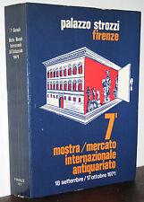 7a Biennale Mostra mercato Internazionale Antiquariato Firenze Pal. Strozzi 1971