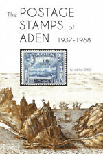 The Postage Stamps of Aden 1937 - 1968 by Peter James Bond.