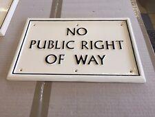 """NO PUBLIC RIGHT OF WAY"" Cast Aluminium Sign Hotel, Bar, Campsite Golf course et"