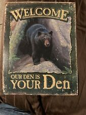 Welcome Our Den Is Your Den Metal Sign 12 1/2 X 16 Inches Bear Sign