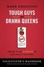 Tough Guys Drama Queens Facilitator Handbook Don't B Blindsided by Teen GREGSTON