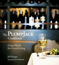 The PlumpJack Cookbook: Great Meals for Good Livin