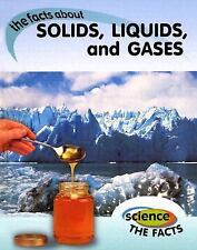 The Facts about Solids, Liquids, and Gases (Science the Facts)-ExLibrary