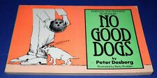 NO GOOD DOGS * Essential Do Training Techniques * Peter Desberg * Cartoons *