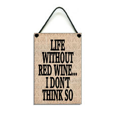 Handmade Life Without Red Wine Lover Gift Home Decor Sign / Plaque 406