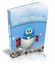 New THE TWITTER BLUEPRINT- Twitter Marketing Techniques - PDF + eBook with MRR