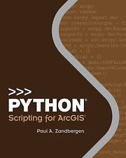 Python Scripting for ArcGIS: By Zandbergen, Paul A.