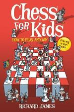 Chess for Kids: How to Play and Win by Richard James c2010, VGC Paperback