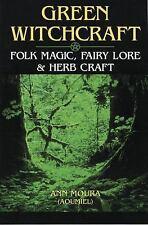 Green Witchcraft: Folk Magic, Fairy Lore & Herb Craft (Green Witchcraft Series)