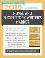 2015 Novel & Short Story Writer's Market: The Most Trusted Guide to Getting Publ
