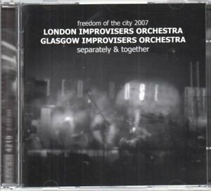LONDON IMPROVISERS ORCHESTRA/GLASGOW IMPROVISERS ORCHESTRA Separately & Together