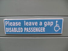 1 SelfAdhesive 'Disabled Passenger leave a gap' carsign
