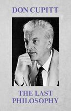 The Last Philosophy: By Don Cupitt