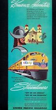 UNION PACIFIC RAILROAD 1949 ROMANCE ADVENTURE IN CALIFORNIA STREAMLINERS AD