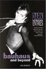 Dark Entries: Bauhaus and Beyond (Music) Shirley, Ian Paperback