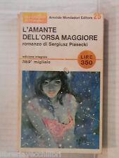 L AMANTE DELL'ORSA MAGGIORE Sergiusz Piasecki Mondadori Oscar settimanali 1965