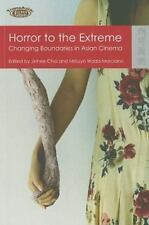 Horror to the Extreme: Changing Boundaries in Asian Cinema (TransAsia: Screen Cu