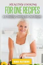 Healthy Cooking for One Recipes:101 Healthy Cooking Dinner Recipes for Natura...