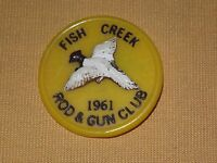 VINTAGE 1961 FISH CREEK ROD & GUN CLUB PLASTIC BUTTON PIN