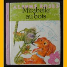 Collection Les Albums Roses MIRABELLE AU BOIS Romain Simon 1979