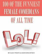 100 of the Funniest Female Comedians of All Time by Alex Trost and Vadim...