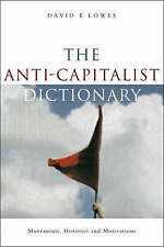 The Anti-Capitalist Dictionary: Movements, Histories and Motivations by David E…