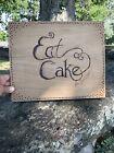 Vintage One of a Kind Wood Burning Sign EAT CAKE For BREAKFAST Signed  sj4j2