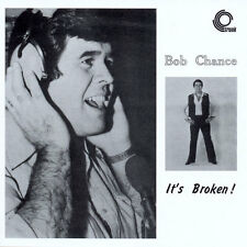 BOB CHANCE - IT'S BROKEN