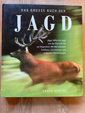 Das Große Buch der Jagd; Jäger, Wild u. Jagd von der Steinzeit bis zur Gegenwart