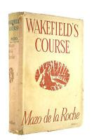 Wakefield's Course by De La Roche, Mazo