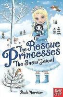 The Rescue Princesses: The Snow Jewel, Harrison, Paula, Very Good Book
