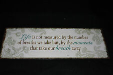 "ROMANTIC METAL SIGN WORDS ""LIFE IS NOT MEASURED BY THE NUMBER OF BREATHS..ETC"