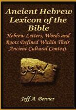 The Ancient Hebrew Lexicon of the Bible by Jeff Benner (2005, Hardcover)