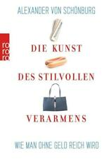 Die Kunst des stilvollen Verarmens von Alexander von Schönburg (2006, Taschenbu…