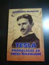 TESLA ~ THE INVENTOR FOR THE THIRD MILLENNIUM ~ Milinkovic  Only 1000 pcs ptd