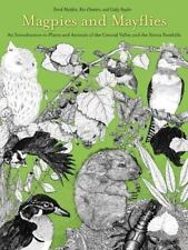 Magpies and Mayflies An Introduction to Plants and Animals of the Central Valley