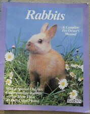 RABBITS..A COMPLETE PET OWNERS MANUAL... 1990...BARRON'S ..60 PAGES..GOOD COPY