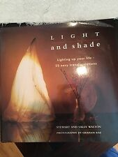 Light and Shade: Lighting Up your life - 25 easy transformations - S & S Walton