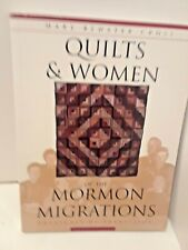 Quilts and Women of the Mormon Migrations by Mary Bywater Cross (1997,...