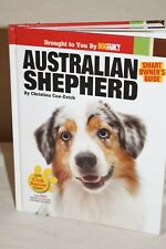 Smart Owner's Guide: Australian Shepherd Dog by Christina Cox-Evick (2011, Hardc