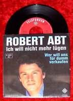 Single Robert Abt: Ich will nicht mehr lügen
