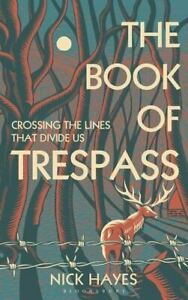 The Book of Trespass: Crossing the Lines that Divide Us (Paperback Book)