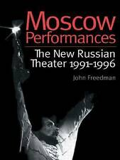 Moscow Performances: The New Russian Theater 1991-1996 (Choreography and Dance