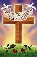 Poems to Touch Your Heart by Phyllis Marcus (2010, Paperback)